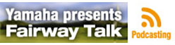 Yamaha presents Fairway Talk